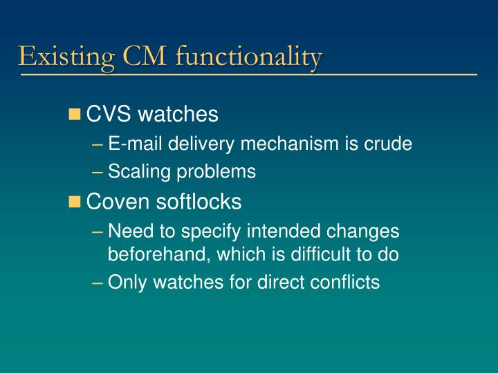 Existing CM functionality