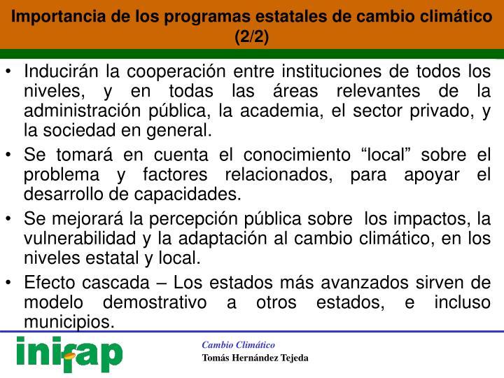 Inducirán la cooperación entre instituciones de todos los niveles, y en todas las áreas relevantes de la administración pública, la academia, el sector privado, y la sociedad en general.