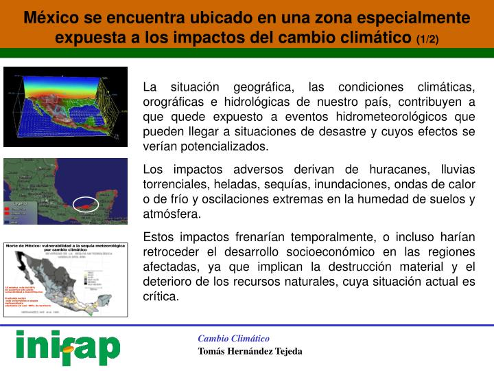 México se encuentra ubicado en una zona especialmente expuesta a los impactos del cambio climático