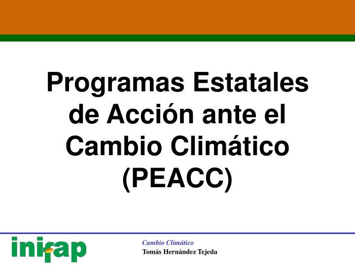 Programas Estatales de Acción ante el Cambio Climático (PEACC)