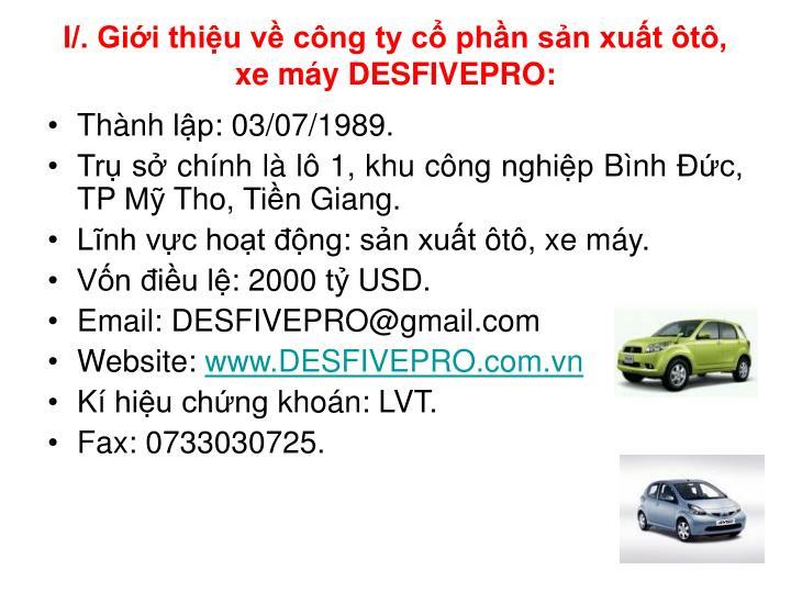 I/. Giới thiệu về công ty cổ phần sản xuất ôtô, xe máy DESFIVEPRO: