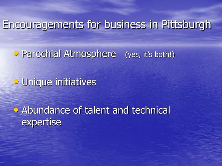Encouragements for business in Pittsburgh