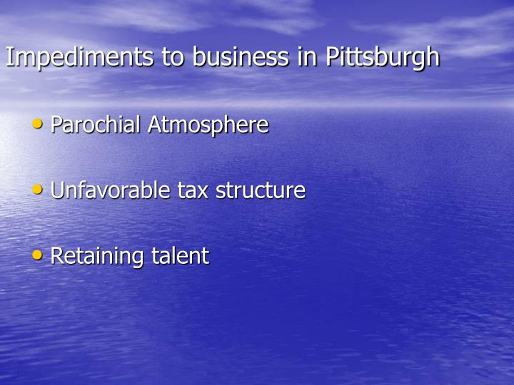 Impediments to business in Pittsburgh