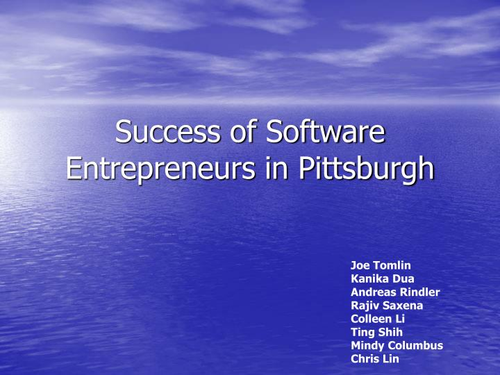 Success of Software Entrepreneurs in Pittsburgh