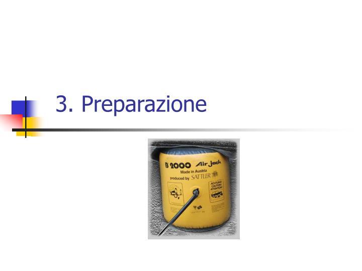 3. Preparazione