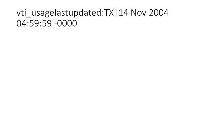 vti_usagelastupdated:TX|14 Nov 2004 04:59:59 -0000