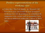 positive representations of the working class