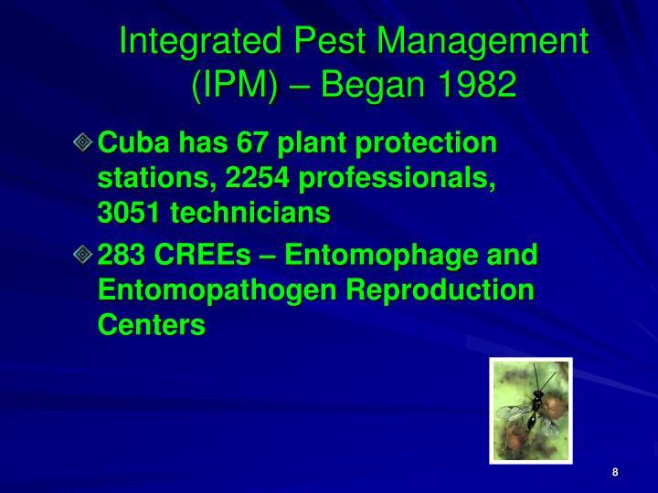 Integrated Pest Management (IPM) – Began 1982