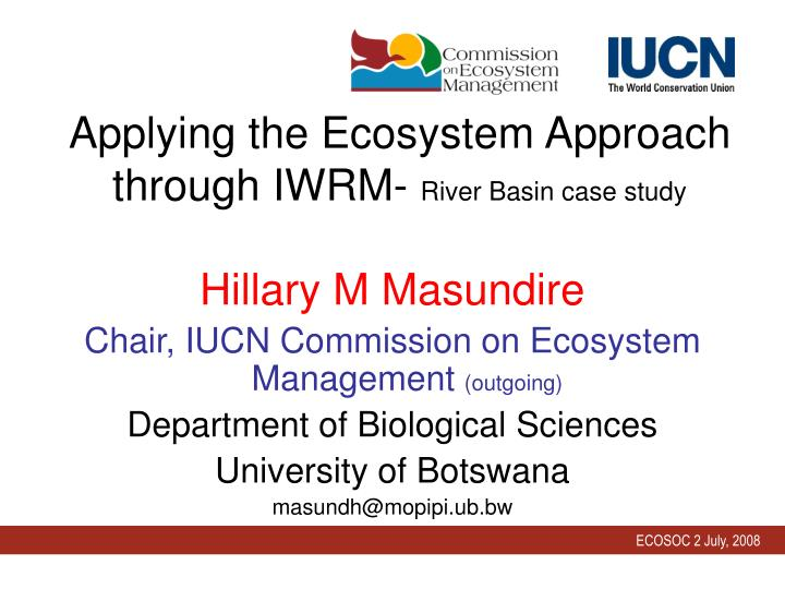 applying the ecosystem approach through iwrm river basin case study