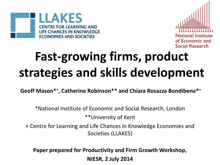 Fast growing firms product strategies and skills development