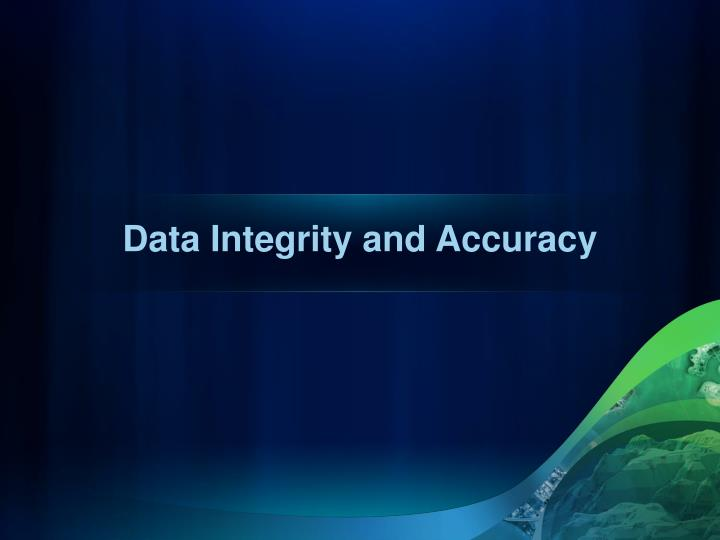 Data Integrity and Accuracy