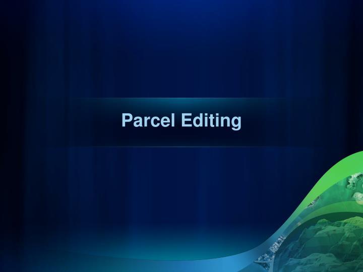 Parcel Editing