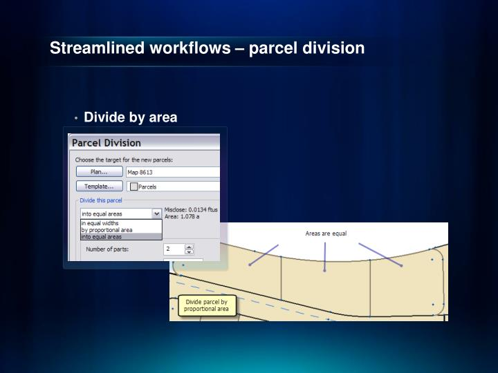 Streamlined workflows – parcel division