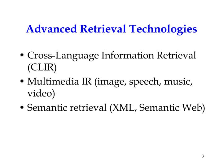 Advanced Retrieval Technologies