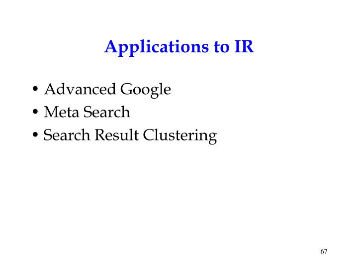 Applications to IR
