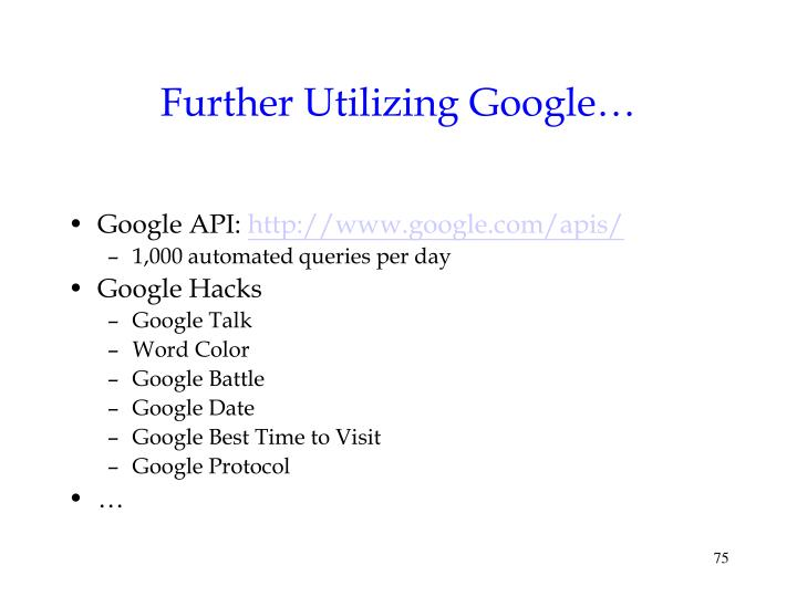 Further Utilizing Google…