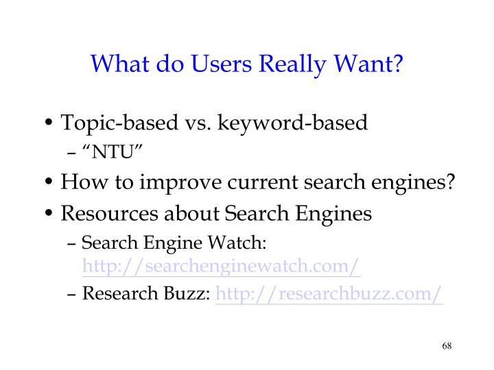 What do Users Really Want?