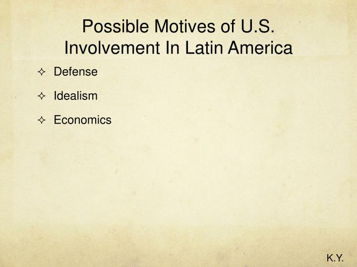 u s involvement in latin america essay The major causes of american involvement in wwi essays there were several causes for american involvement in world war one the united states' policy in 1914 embraced issues concerning strict isolationism and neutrality although the united states hoped they would sustain their neutra.