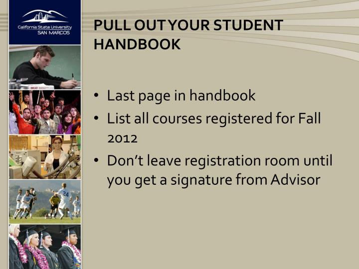 Pull out your student handbook