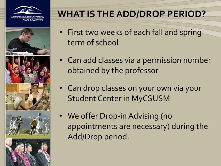 What is the add/drop period?