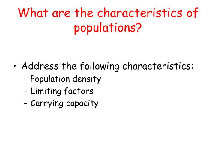 What are the characteristics of populations?