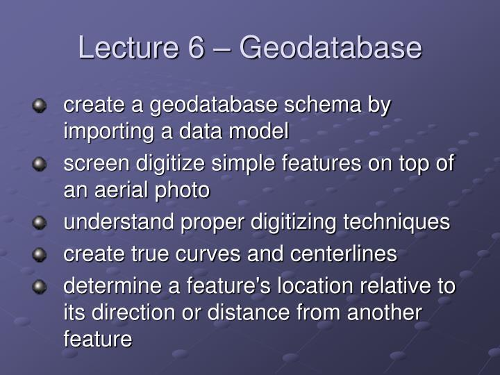 Lecture 6 – Geodatabase