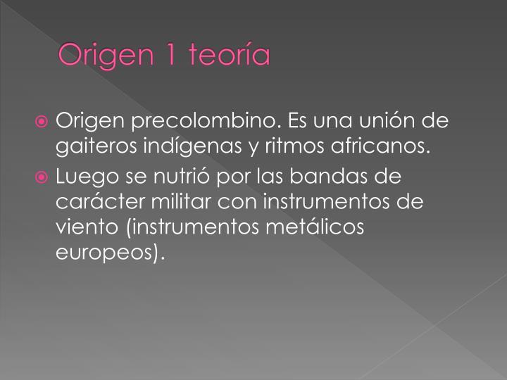 Origen 1 teoría