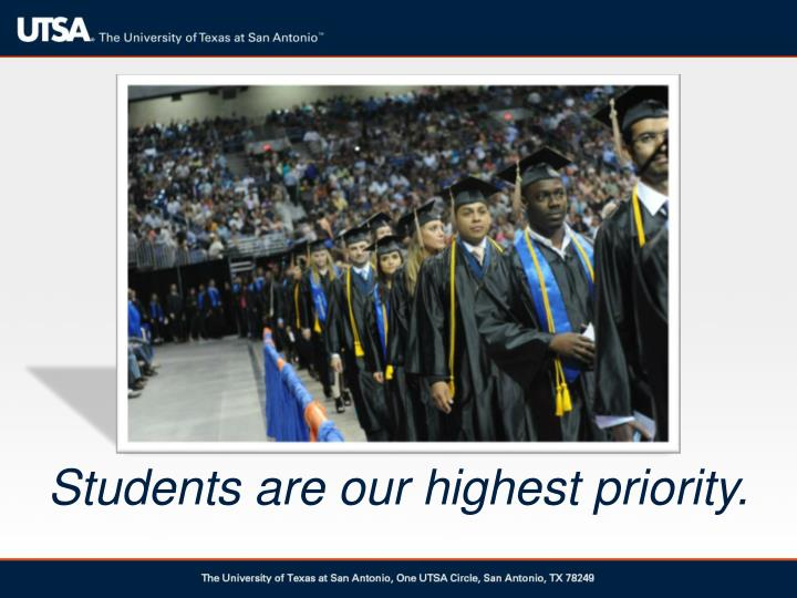Students are our highest priority.