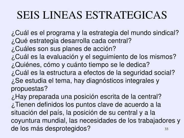 SEIS LINEAS ESTRATEGICAS