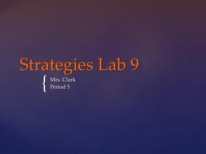 Strategies lab 9
