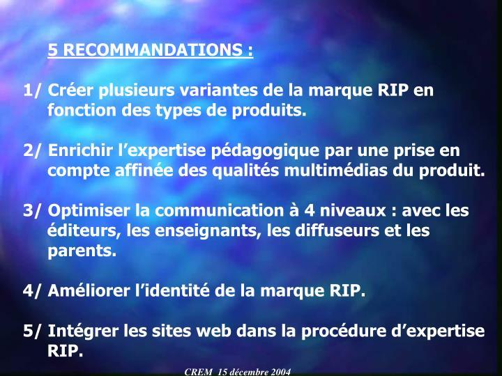 5 RECOMMANDATIONS :