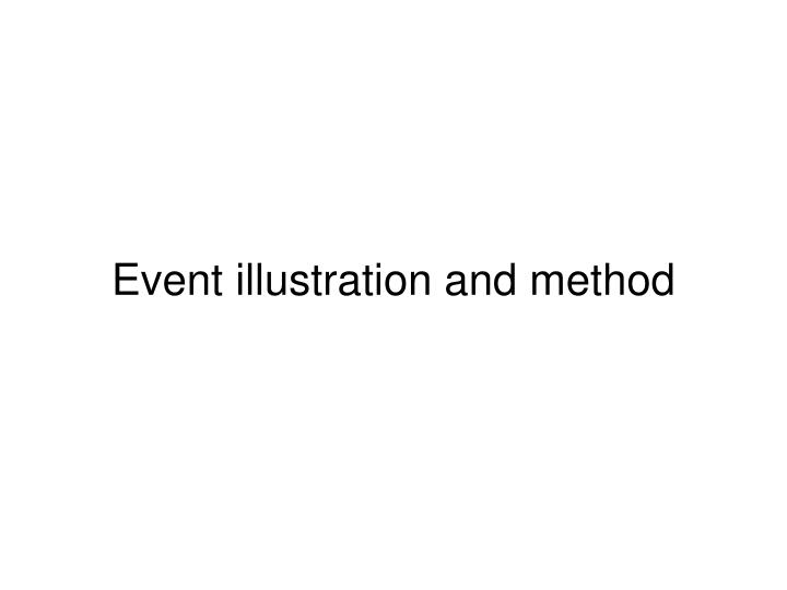 Event illustration and method