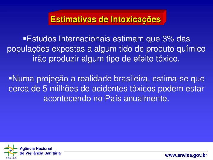 Estudos Internacionais estimam que 3% das populaes expostas a algum tido de produto qumico iro produzir algum tipo de efeito txico.