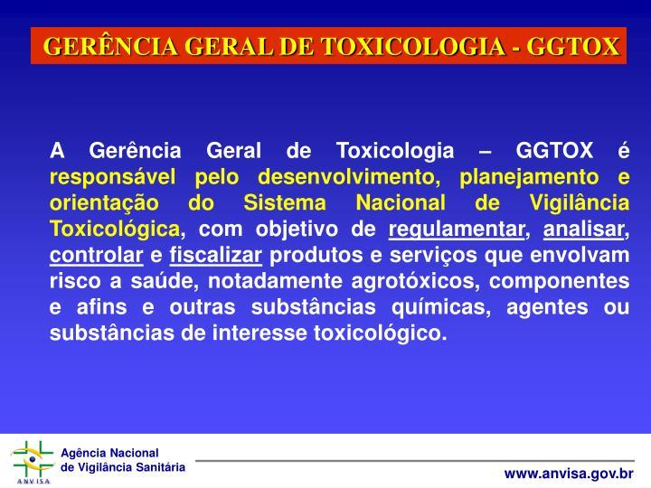 GERNCIA GERAL DE TOXICOLOGIA - GGTOX
