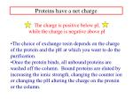 proteins have a net charge