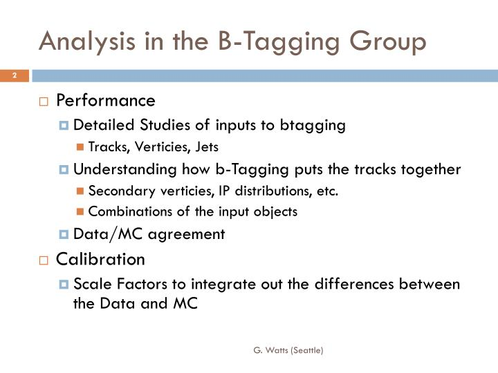 Analysis in the b tagging group