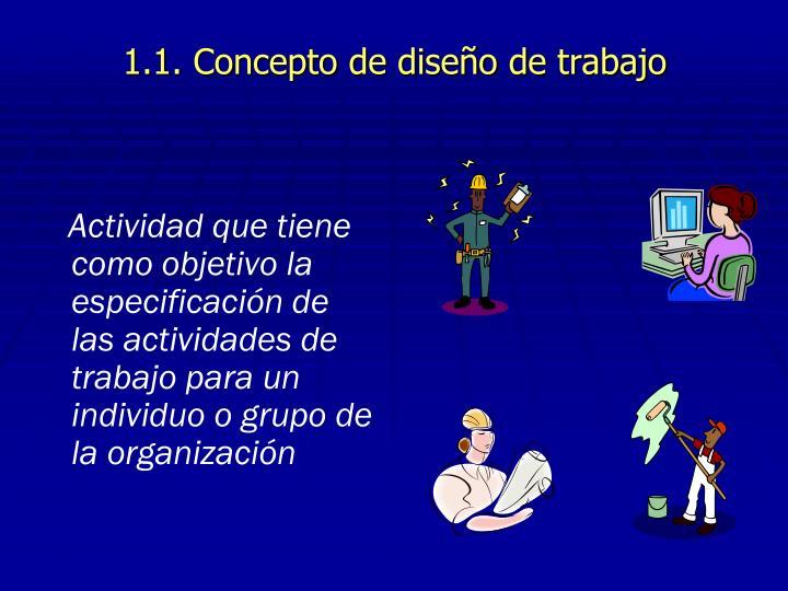 1.1. Concepto de diseño de trabajo