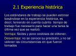 2 1 experiencia hist rica