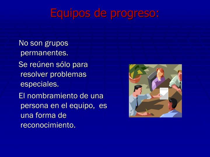 Equipos de progreso: