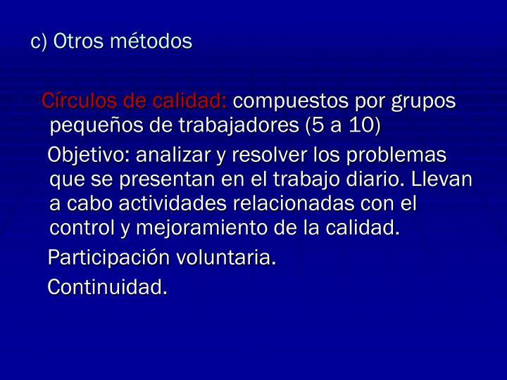 c) Otros métodos