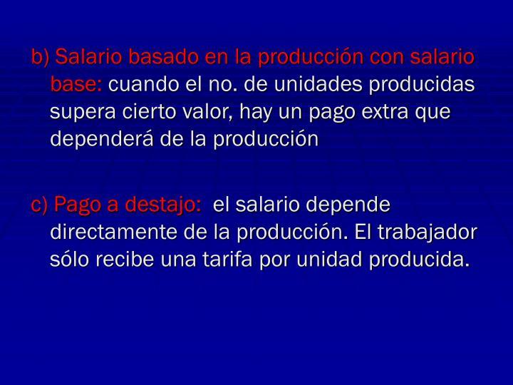b) Salario basado en la producción con salario base: