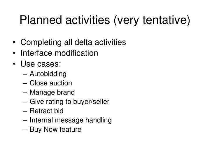 Planned activities (very tentative)