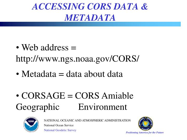 ACCESSING CORS DATA & METADATA
