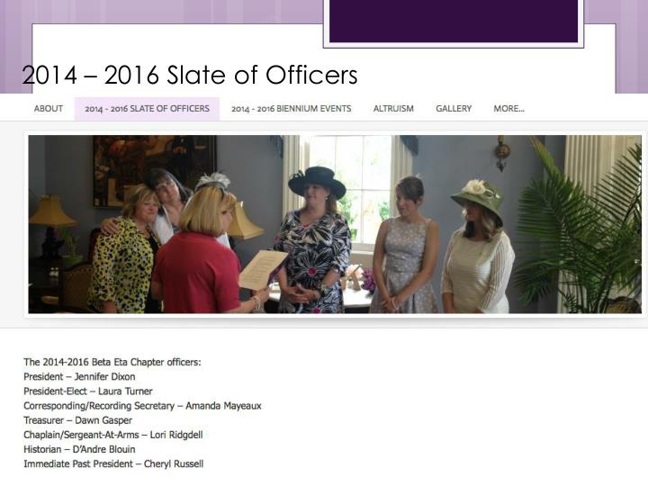 2014 – 2016 Slate of Officers