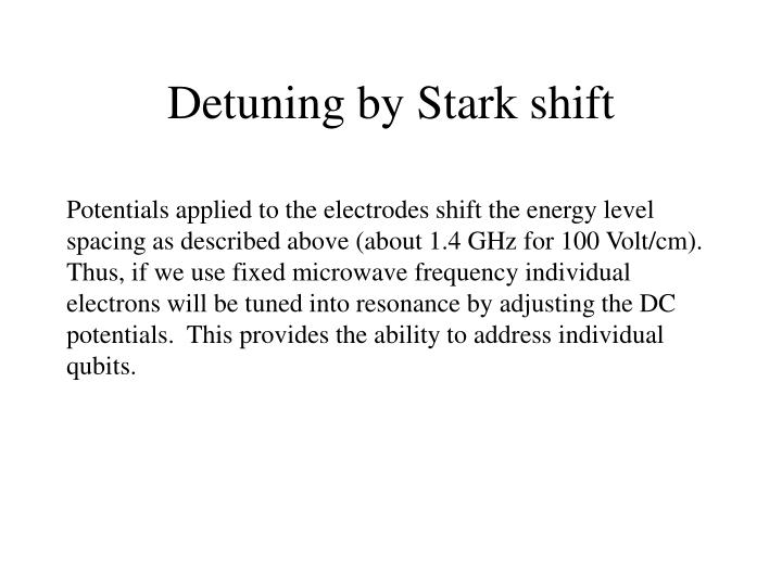 Detuning by Stark shift