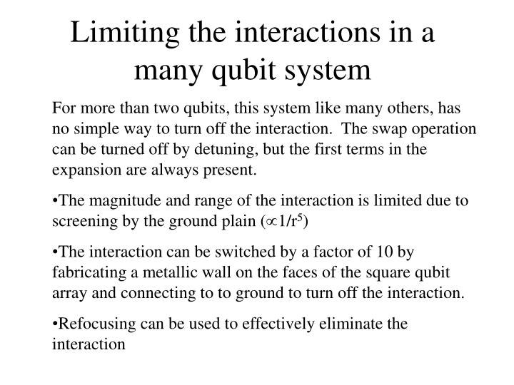 Limiting the interactions in a many qubit system