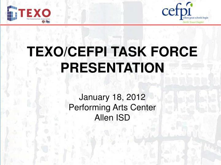 TEXO/CEFPI TASK FORCE PRESENTATION