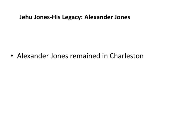 Jehu Jones-His Legacy: Alexander Jones