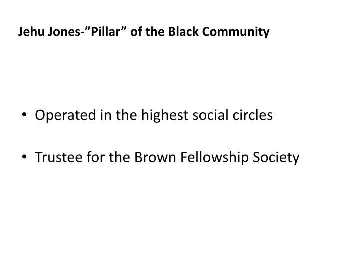 "Jehu Jones-""Pillar"" of the Black Community"