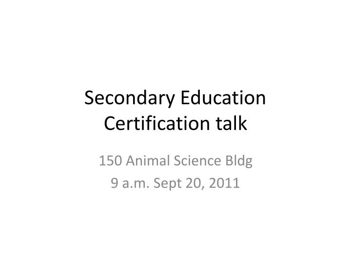 Secondary education certification talk